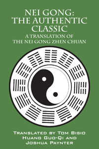 The Nei Gong: The Authentic Classic (Nei Gong Zhen Chuan)