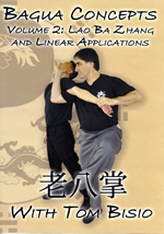 Ba Gua Concepts Vol. 2: Lao Ba Zhang & Linear<br /> <h4>Applications