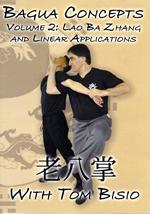 Ba Gua Concepts Vol. 2: Lao Ba Zhang & Linear<br /> <h4>Applications