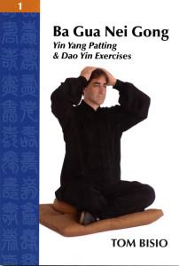 Ba Gua Nei Gong Vol. 1 by Tom Bisio